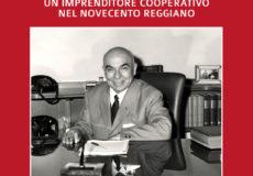 """""""Romeo Galaverni (1904-1988) un imprenditore cooperativo nel novecento reggiano""""."""